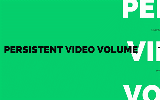 Persistent Video/Audio Volume :: My Extensions